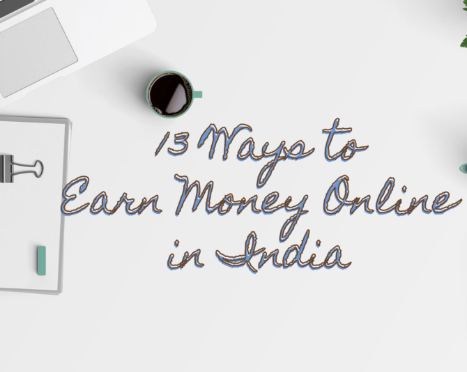 13 Best Ways to Easily Earn Money Online in India